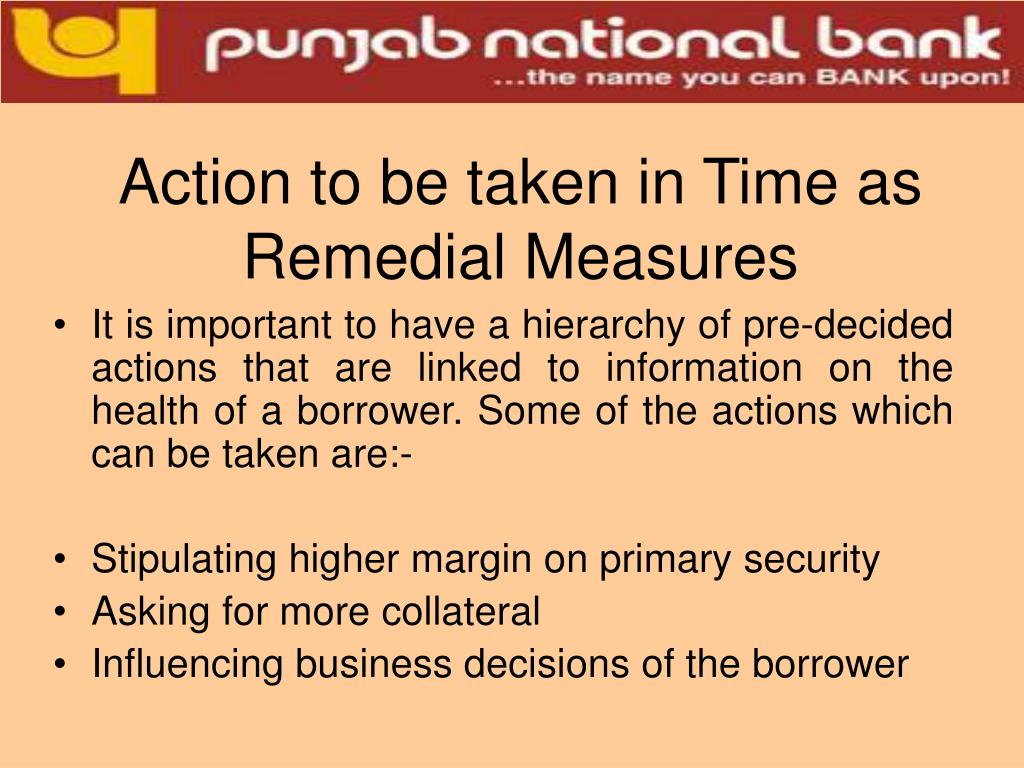 Action to be taken in Time as Remedial Measures