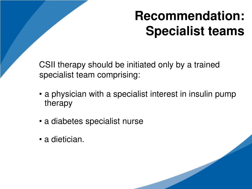 Team Recommendation: Continuous Subcutaneous Insulin Infusion For The