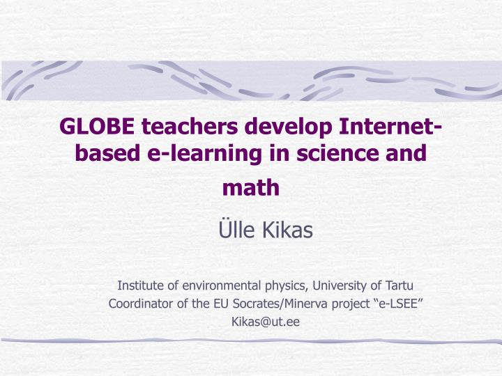 Globe teachers develop internet based e learning in science and math
