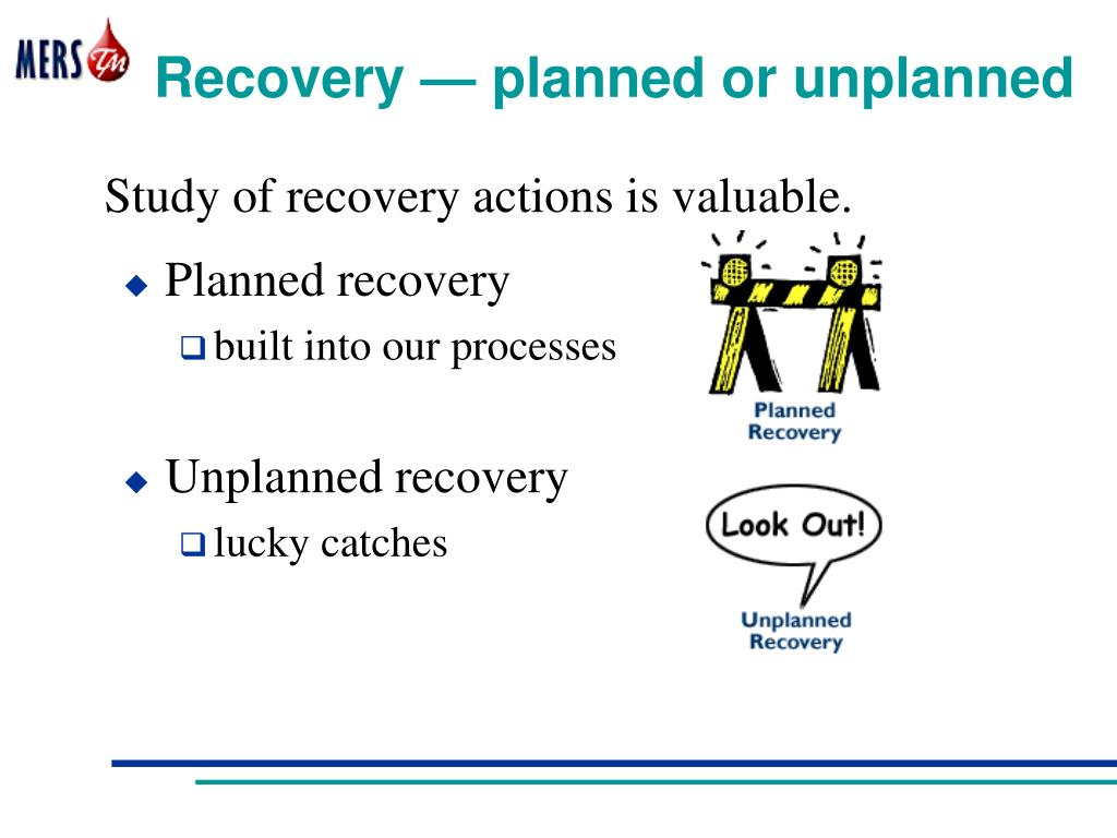 Recovery — planned or unplanned