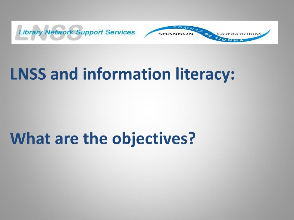 LNSS and information literacy: