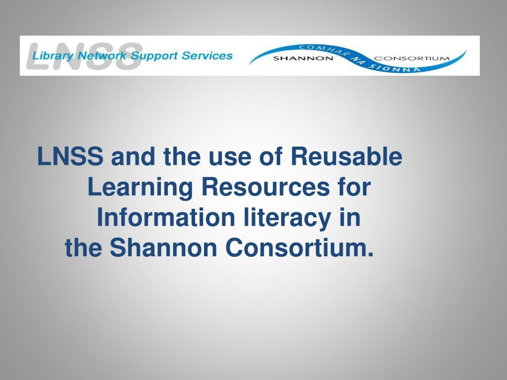LNSS and the use of Reusable Learning Resources for  Information literacy in