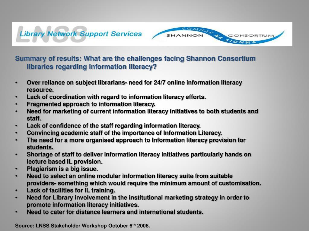 Summary of results: What are the challenges facing Shannon Consortium libraries regarding information literacy?