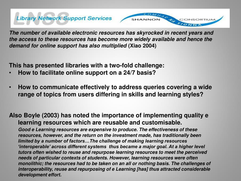 The number of available electronic resources has skyrocked in recent years and