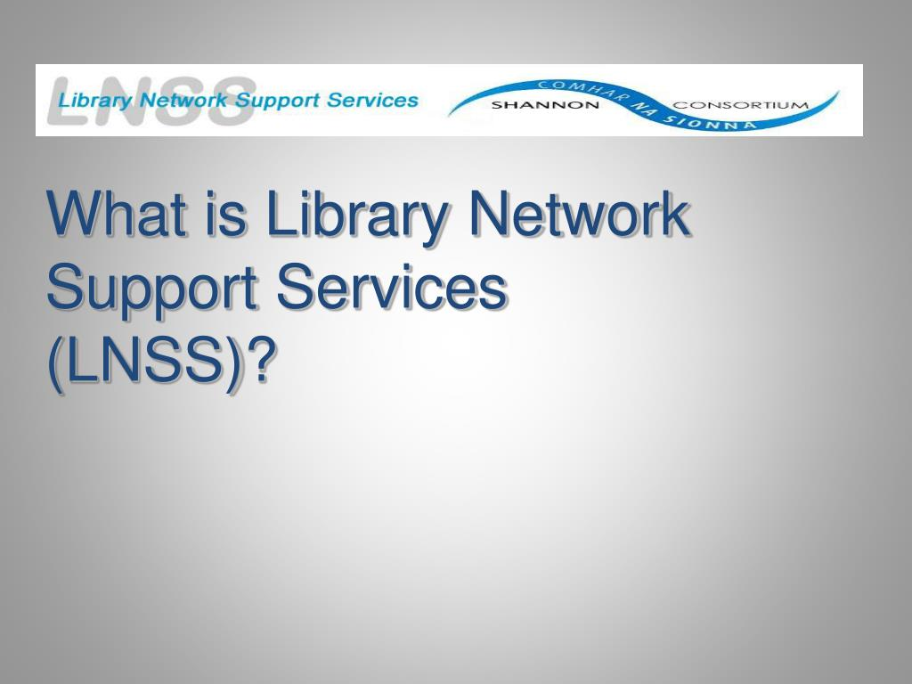 What is Library Network Support Services (LNSS)?