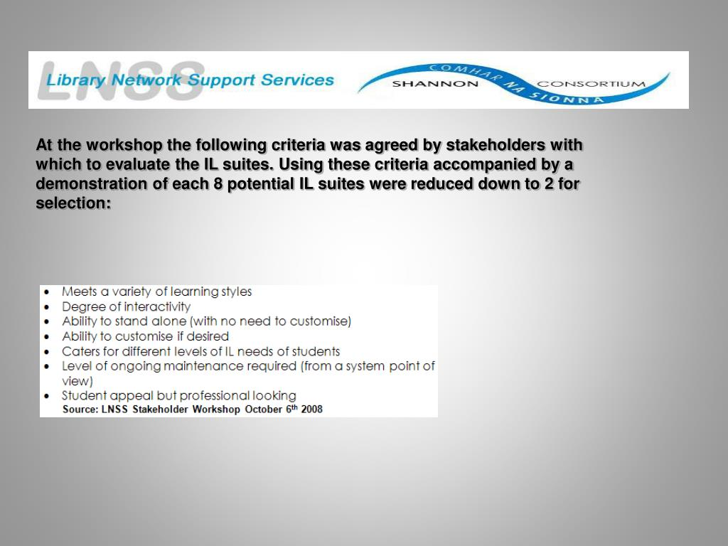 At the workshop the following criteria was agreed by stakeholders with