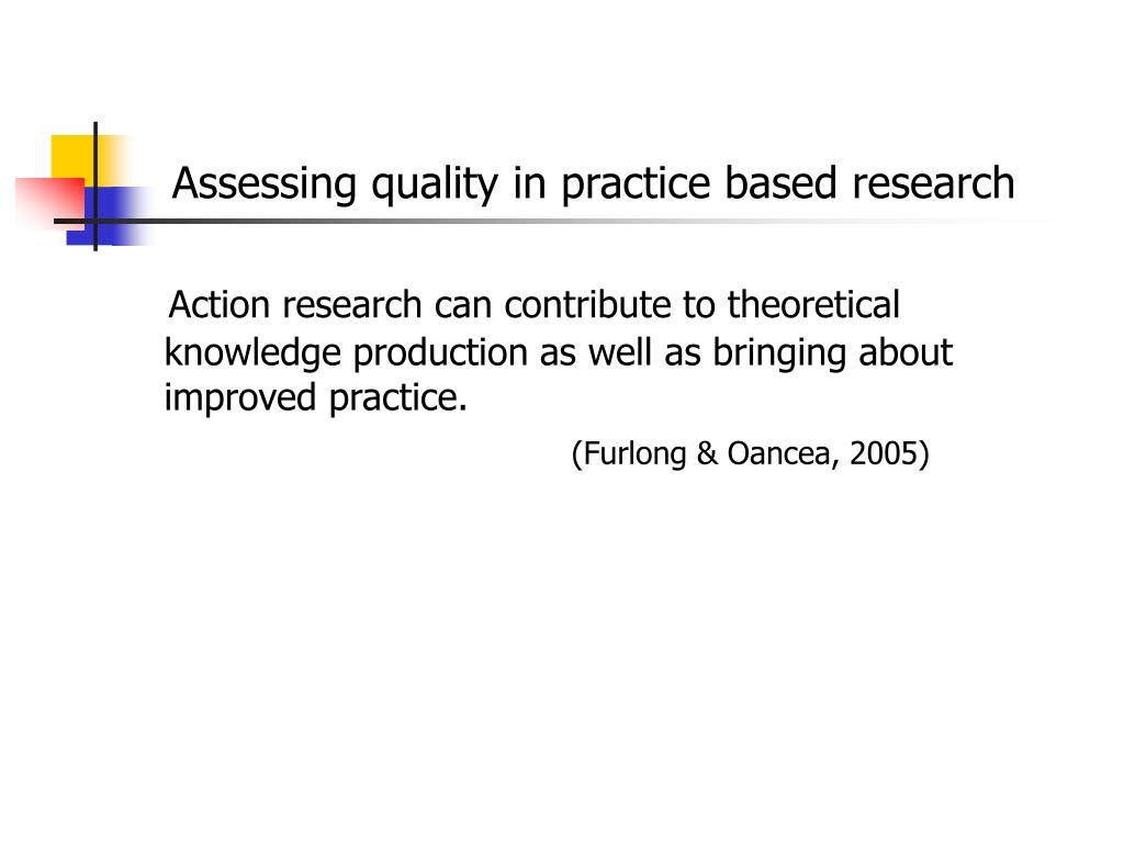Assessing quality in practice based research