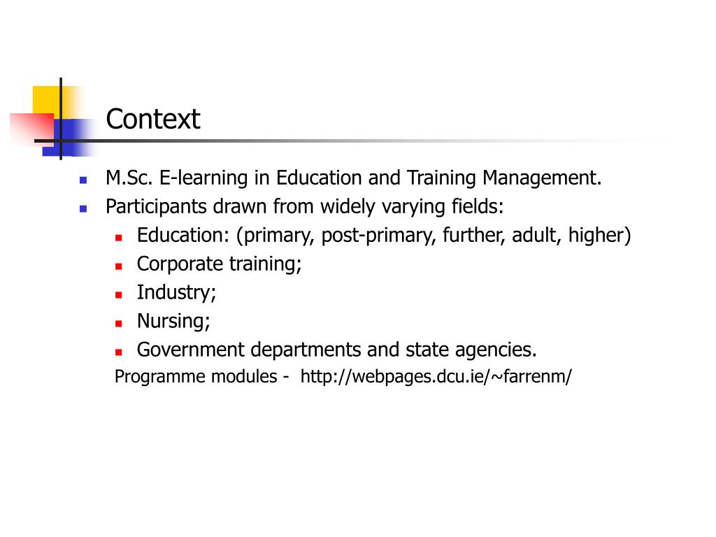M.Sc. E-learning in Education and Training Management.
