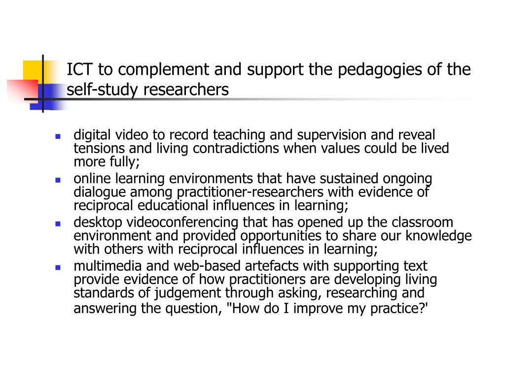 ICT to complement and support the pedagogies of the self-study researchers