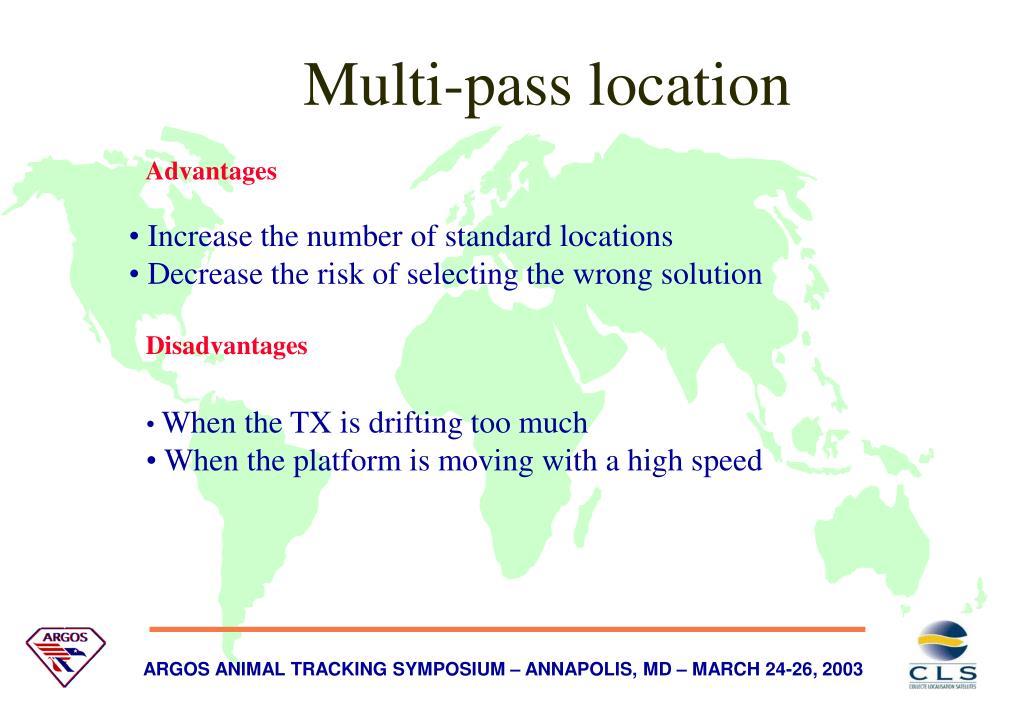 Multi-pass location