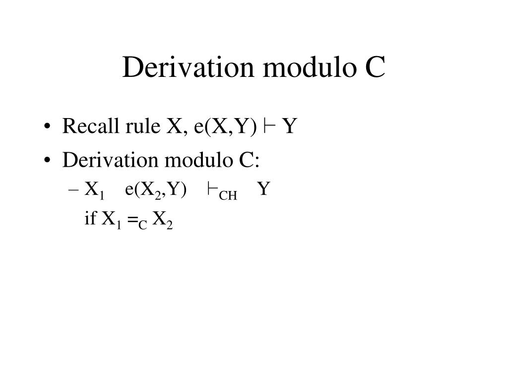 Derivation modulo C