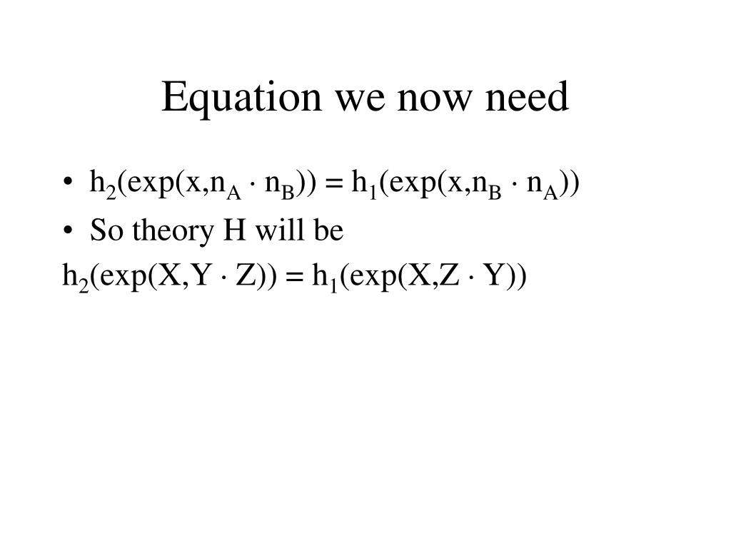 Equation we now need