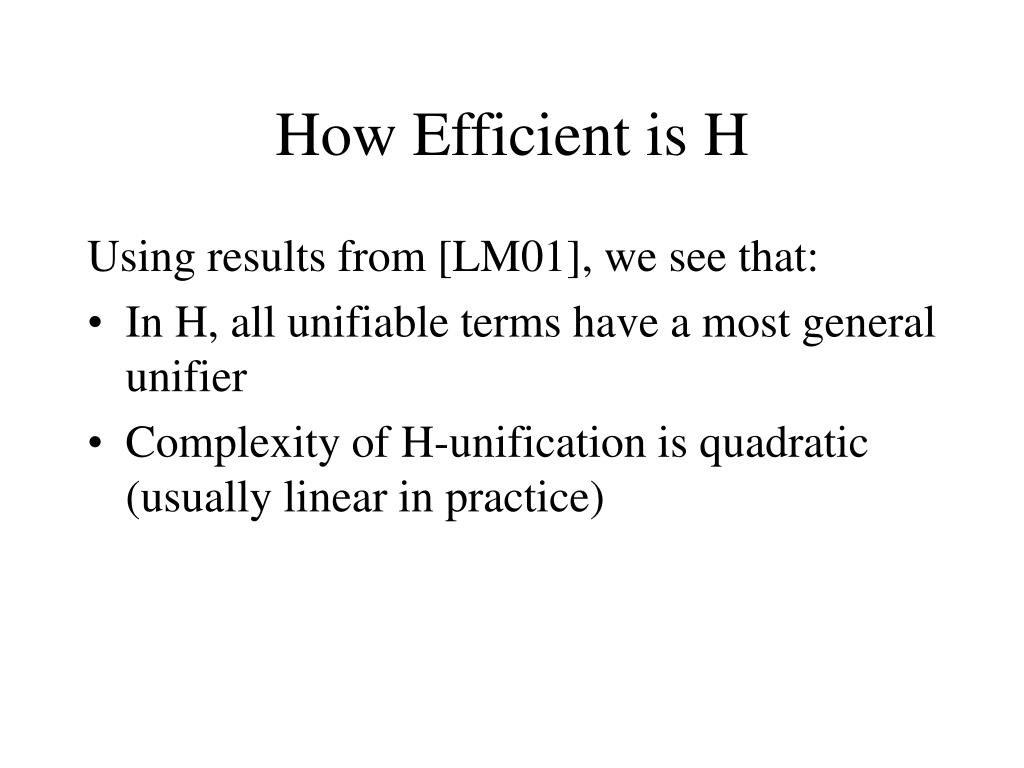 How Efficient is H