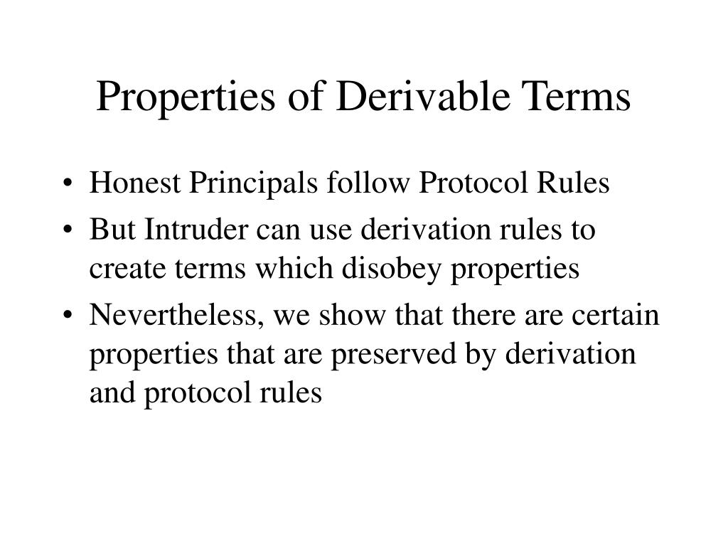Properties of Derivable Terms