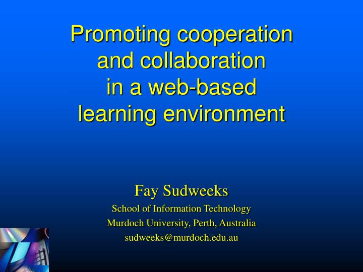 Promoting cooperation and collaboration in a web based learning environment