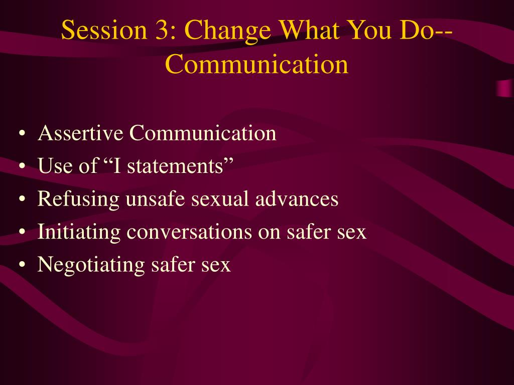 Session 3: Change What You Do-- Communication
