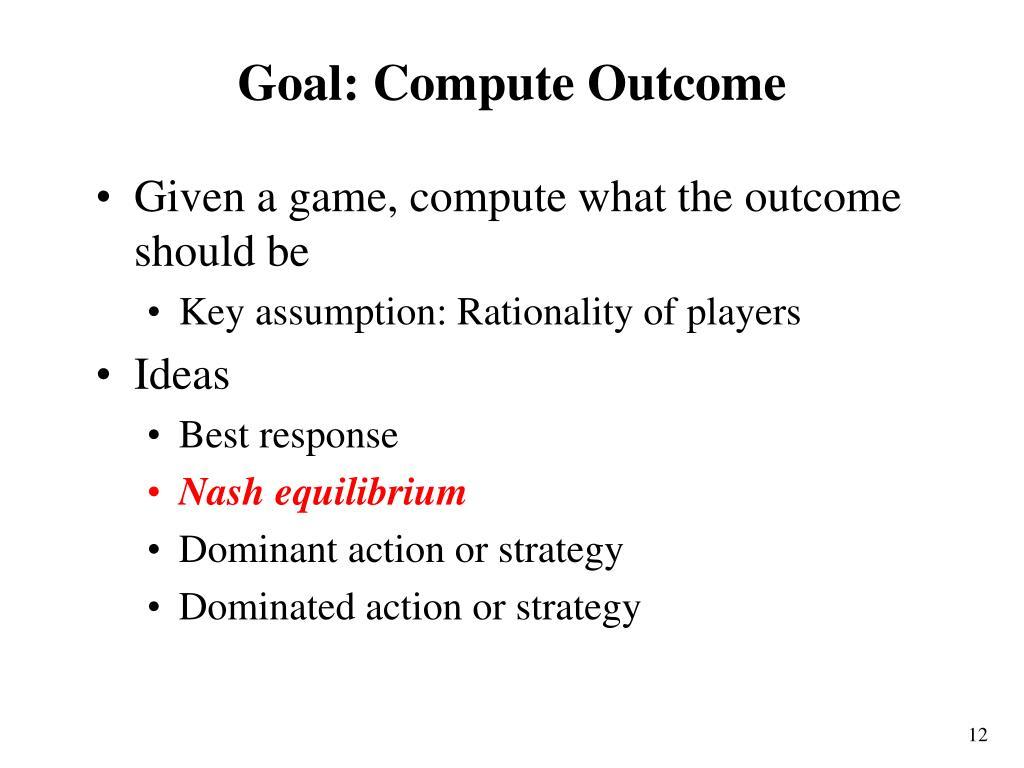 Goal: Compute Outcome