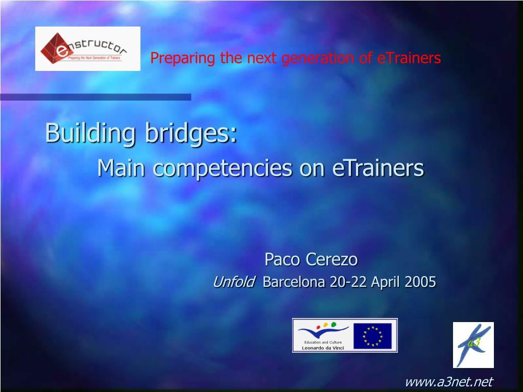Building bridges: