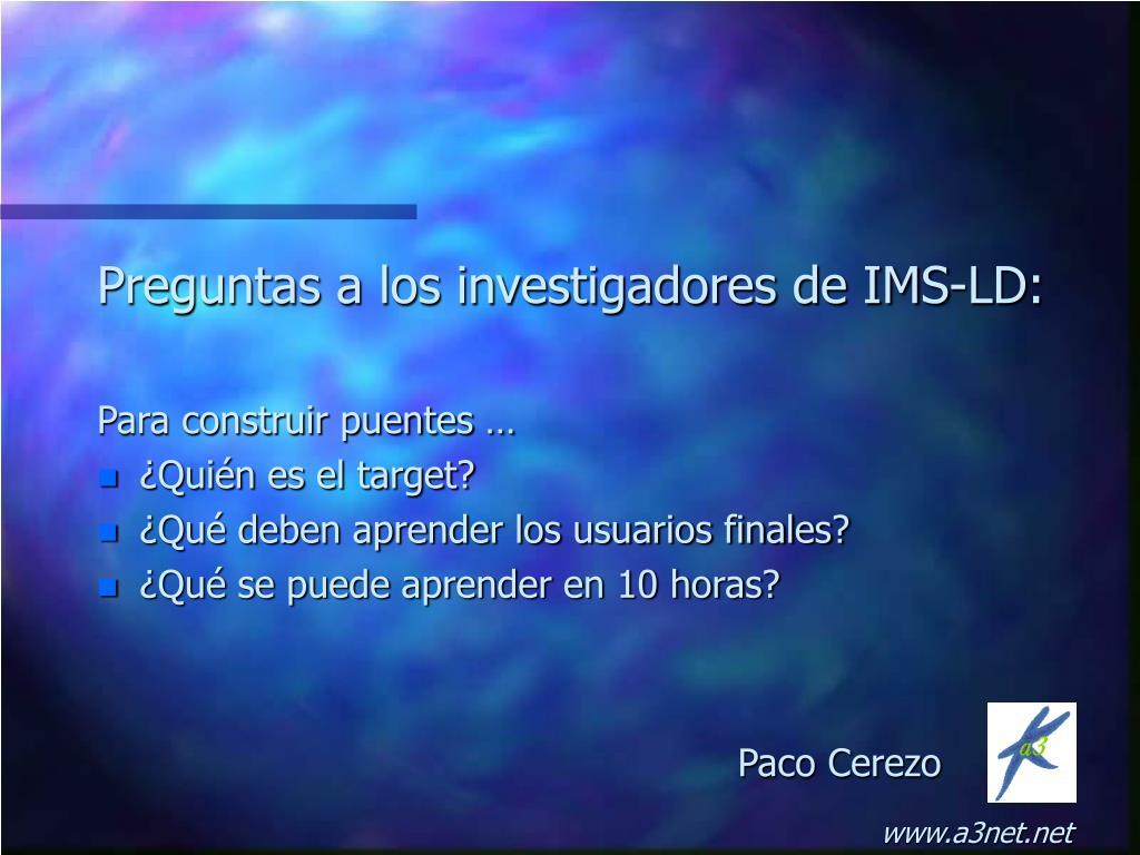 Preguntas a los investigadores de IMS-LD: