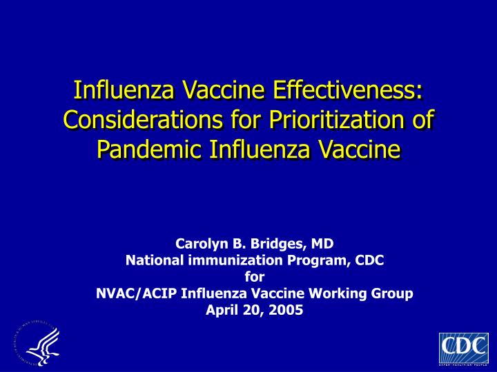 Influenza vaccine effectiveness considerations for prioritization of pandemic influenza vaccine l.jpg