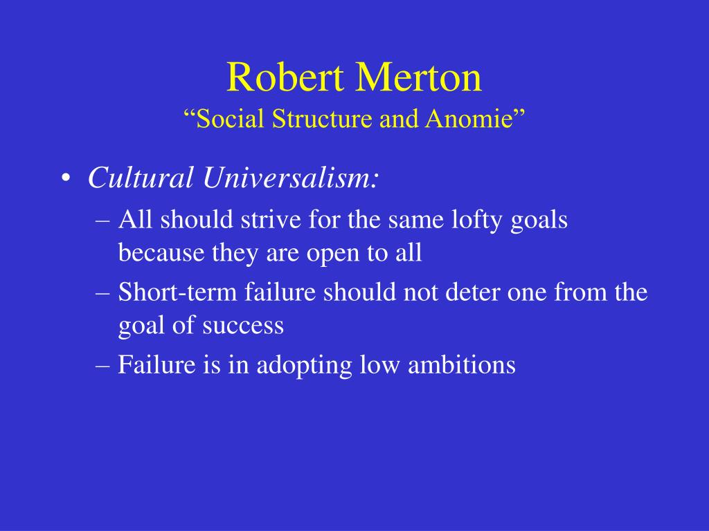 how useful is robert mertons anomie theory Robert merton's anomie/strain theory james king jr savannah state university theories of criminal behavior prof w brooks march 4, 2012 since the beginning of mankind criminality has been a major problem and the most debated topic of interest by theorist on the grounds of why crime is committed, who is more prone to commit crime, and what prevents people from committing delinquent acts.
