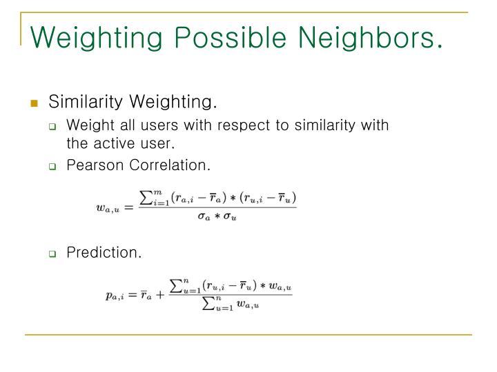 Weighting Possible Neighbors.