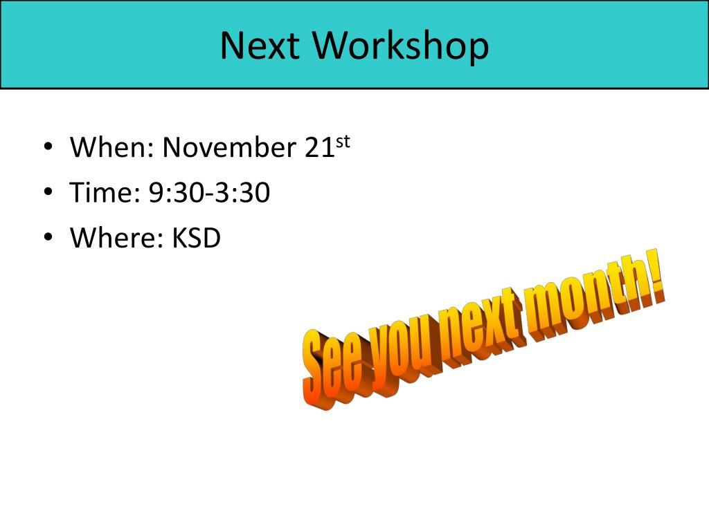 Next Workshop