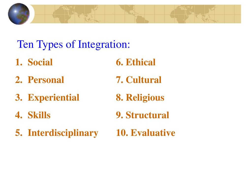 Ten Types of Integration: