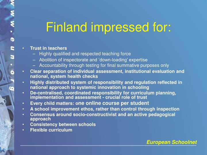 Finland impressed for: