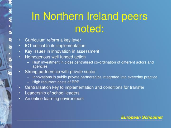 In Northern Ireland peers noted: