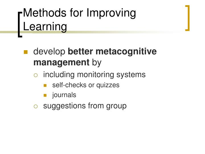Methods for Improving Learning