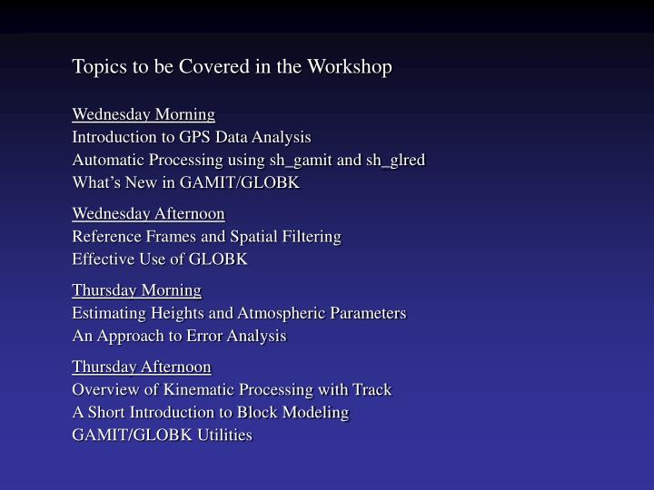 Topics to be Covered in the Workshop