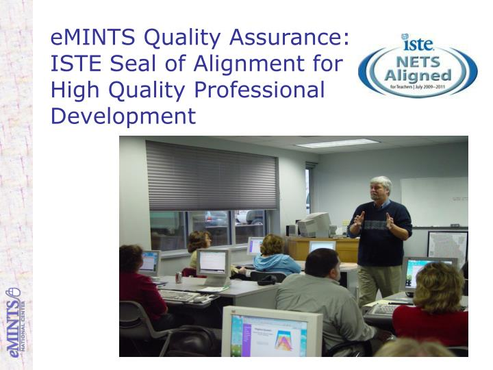 eMINTS Quality Assurance: ISTE Seal of Alignment for High Quality Professional Development
