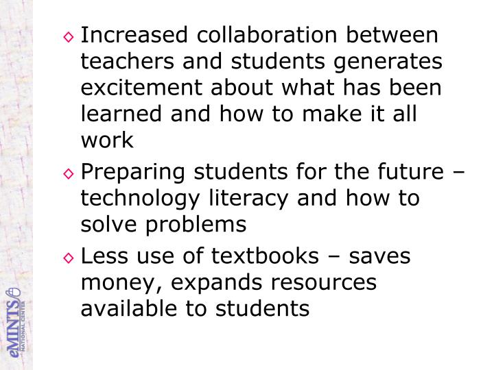 Increased collaboration between teachers and students generates excitement about what has been learned and how to make it all work