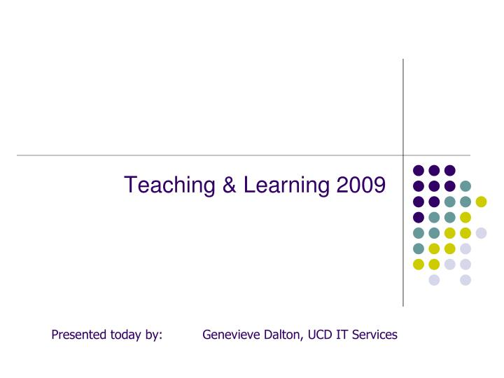 Teaching learning 2009