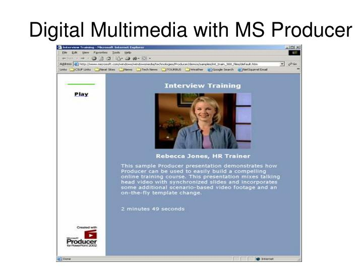 Digital Multimedia with MS Producer