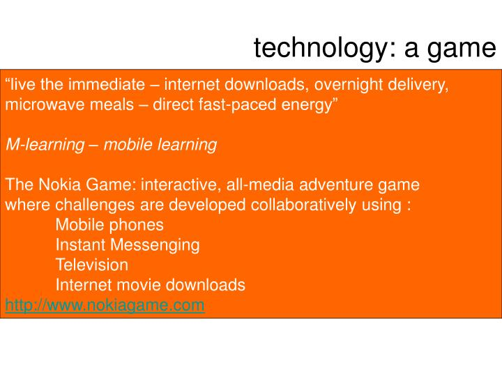 technology: a game