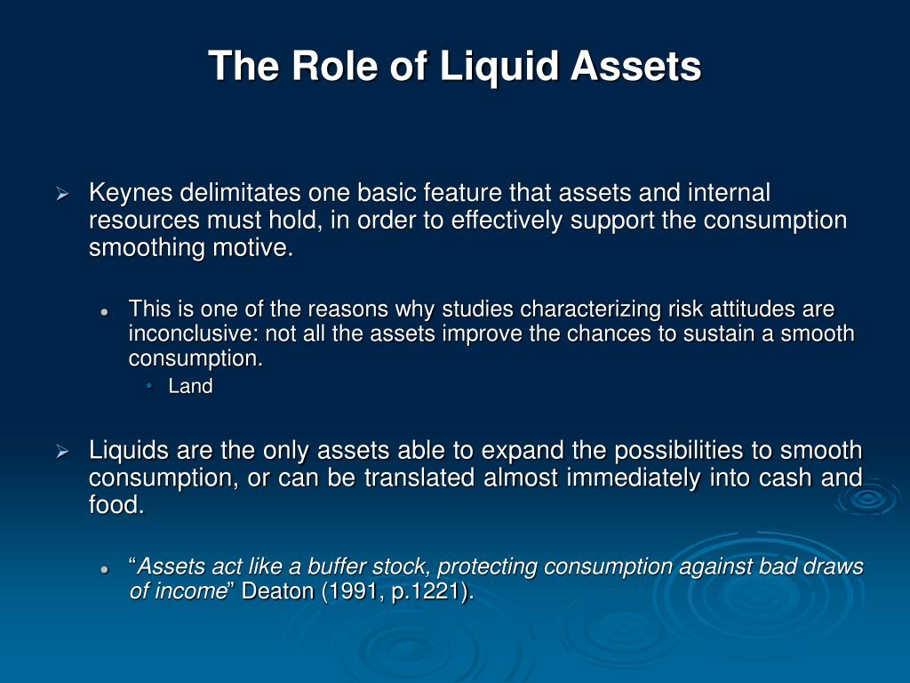 The Role of Liquid Assets