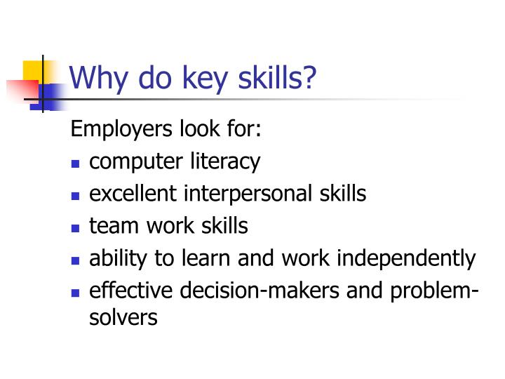 Why do key skills3