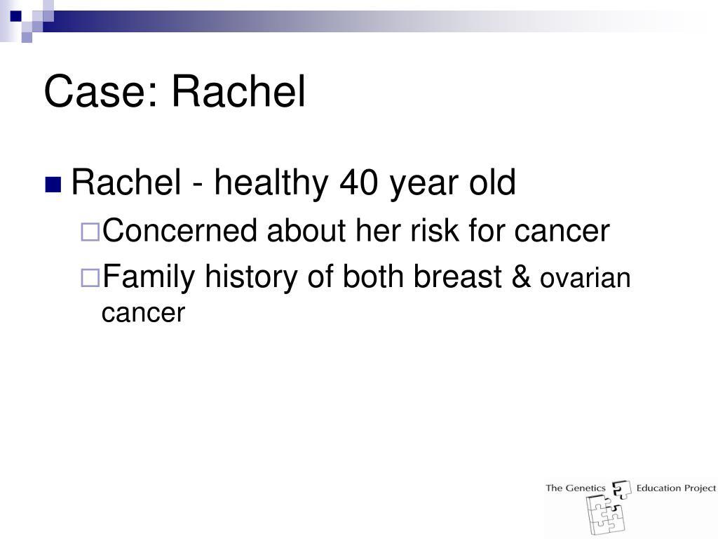 Case: Rachel