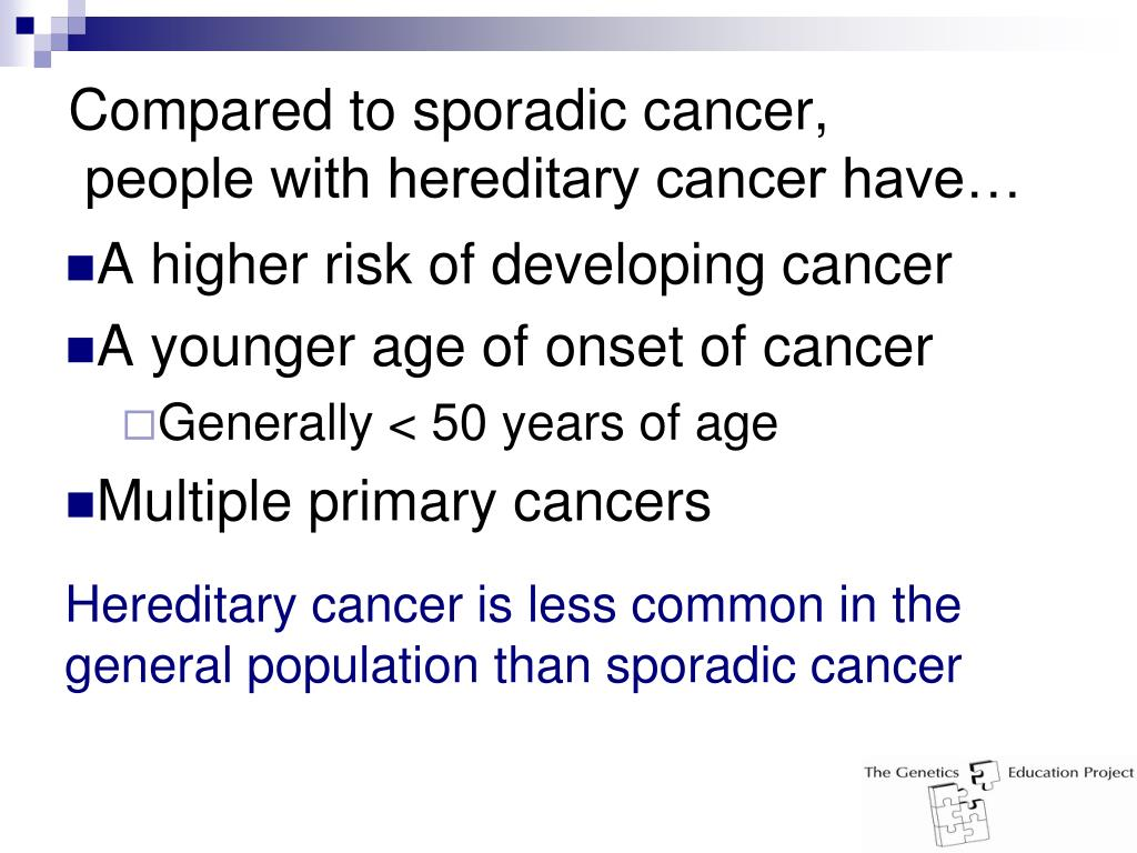 Compared to sporadic cancer,