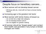 despite focus on hereditary cancers