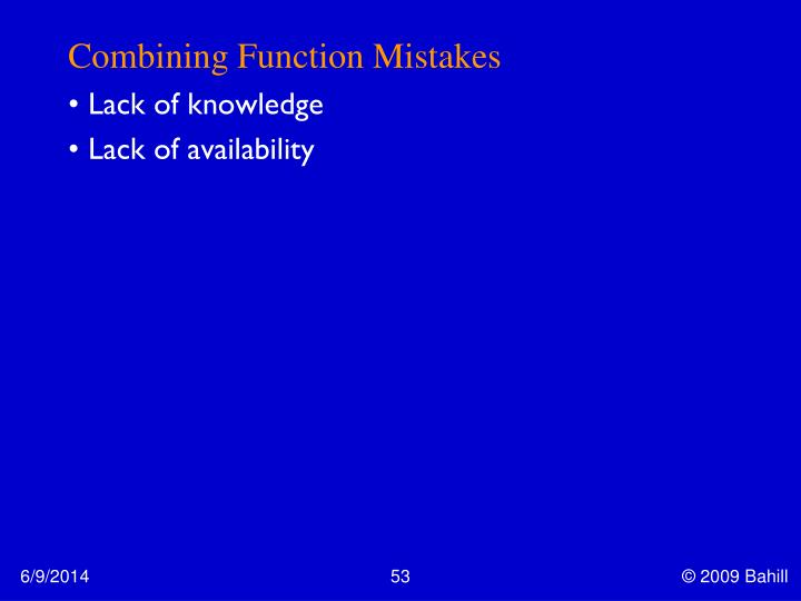 Combining Function Mistakes