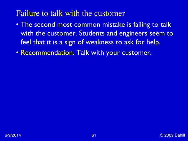 Failure to talk with the customer