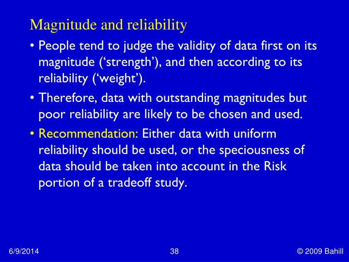 Magnitude and reliability