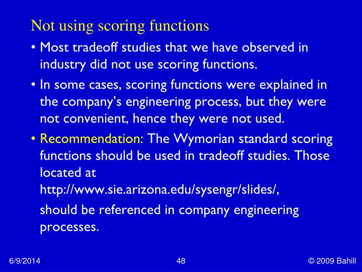 Not using scoring functions