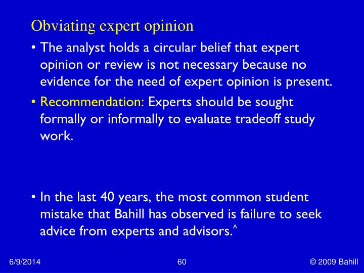 Obviating expert opinion