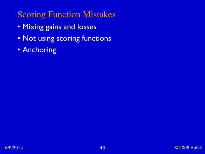 Scoring Function Mistakes