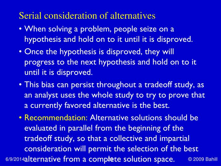 Serial consideration of alternatives