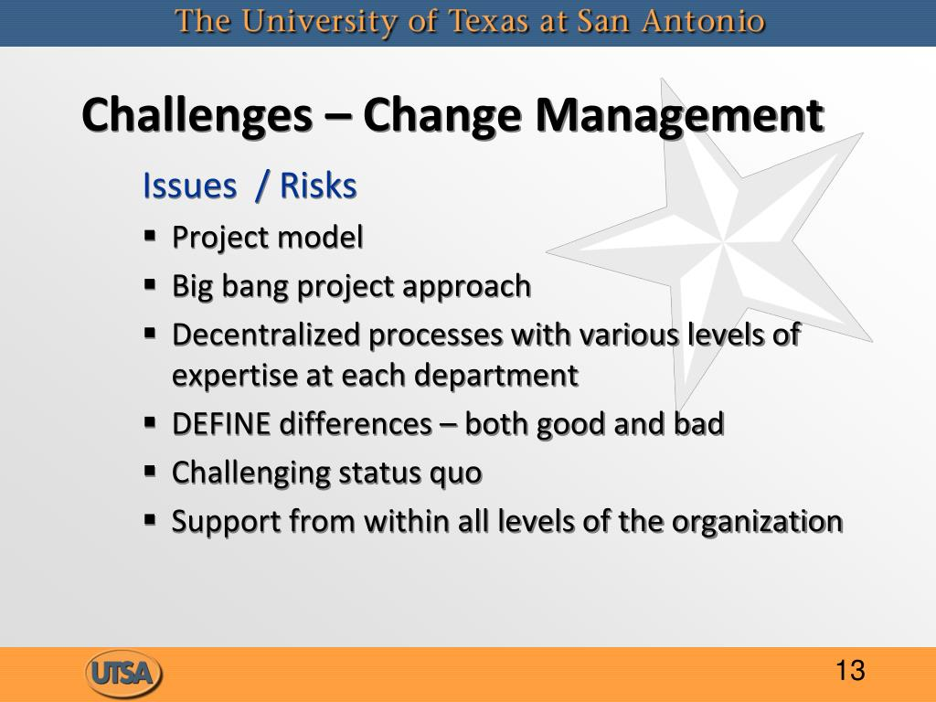 Challenges – Change Management